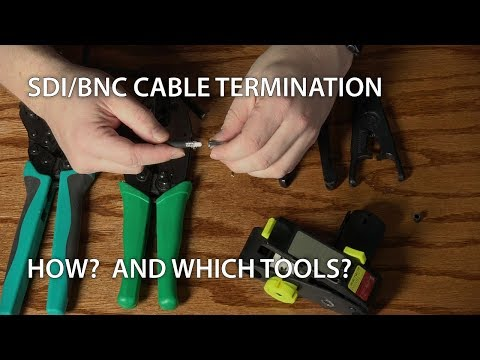 SDI/BNC Cable Termination - How? What Tools?