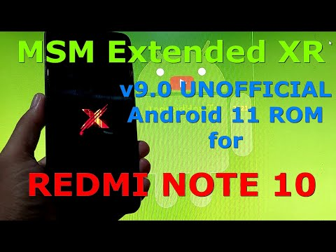 MSM Extended XR v9.0 for Redmi Note 10 ( Mojito ) Android 11