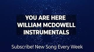William McDowell- You Are Here Instrumental