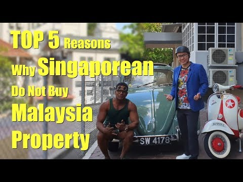 Top 5 Reasons Why Singaporeans Do Not Buy Malaysia Property