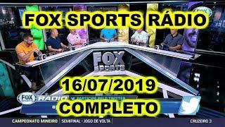 FOX SPORTS RÁDIO 16/07/2019 - FSR COMPLETO