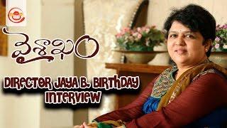 Vaisakam Movie Director Jaya B Birthday Interview