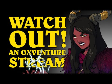 Oxventure D&D Stream: WATCH OUT! Luke DMs and Johnny Plays
