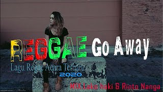 Download Lagu Reggae Acara 2020🔊Go Away🎧2020 Remix Lako Haki - Rintho Nanga🎸WIO REKO channel🎤