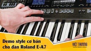 Demo bộ style cơ bản cho đàn organ Roland E-A7