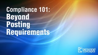 Compliance 101: Beyond Posting Requirements -- Presented by Personnel Concepts
