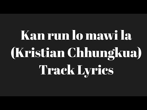 Kan Run Lo Mawi La (Female Key) Track Lyrics (Original)