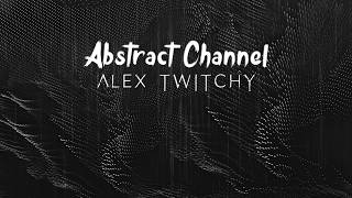 Скачать Abstract Guest Mix 011 Alex Twitchy