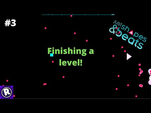 Just Shapes And Beats - Finishing A Level! #3