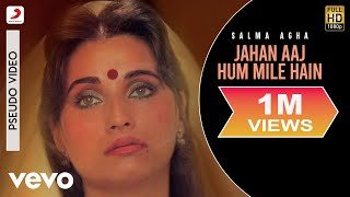 Jahan Aaj Hum Mile Hain Ek Baar Milo Humse Salma Agha Ghazal Collection.mp3