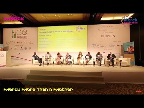 Merck More than a Mother Ministerial Panel at FIGO '18 to discuss the fertility care in Africa