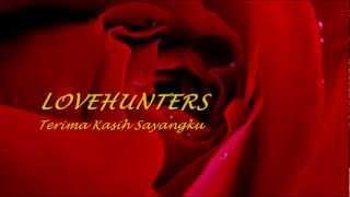 LOVEHUNTERS - Terima Kasih Sayangku