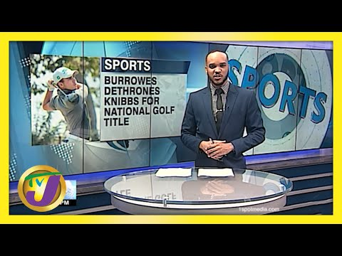 Burrowes Dethrones Knibbs for National Golf Title   TVJ Sports