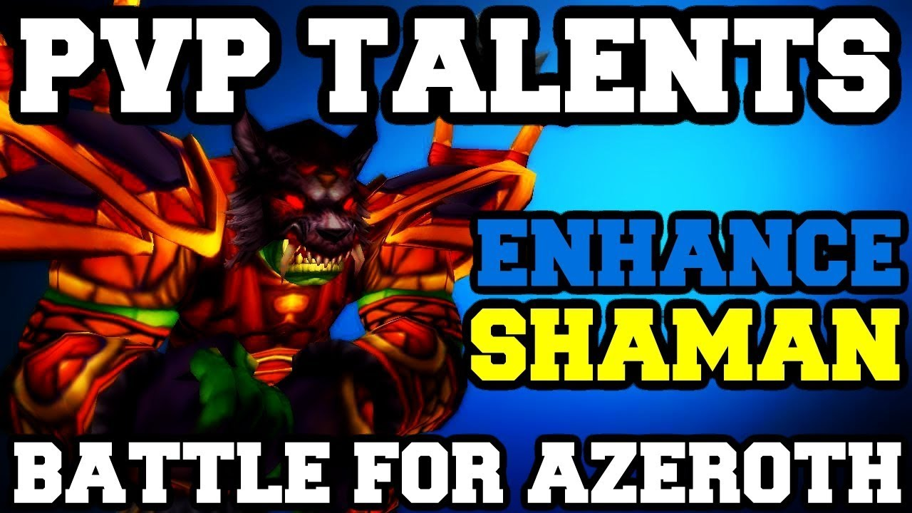 Enhancement Shaman PvP Talents BFA BETA | Patch 8 0 1 | World of Warcraft  Battle for Azeroth