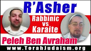 R' Asher speaks with Karaite' Peleh ben Avraham
