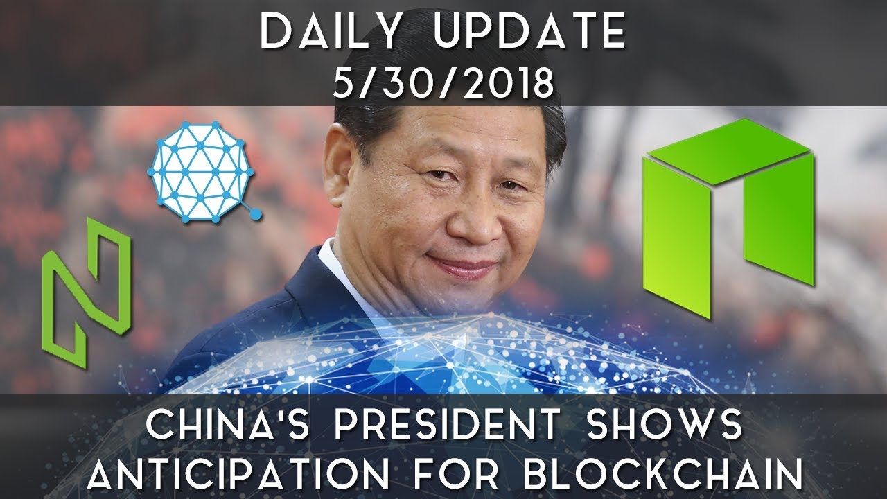 daily-update-5-30-18-china-s-president-shares-excitement-for-blockchain