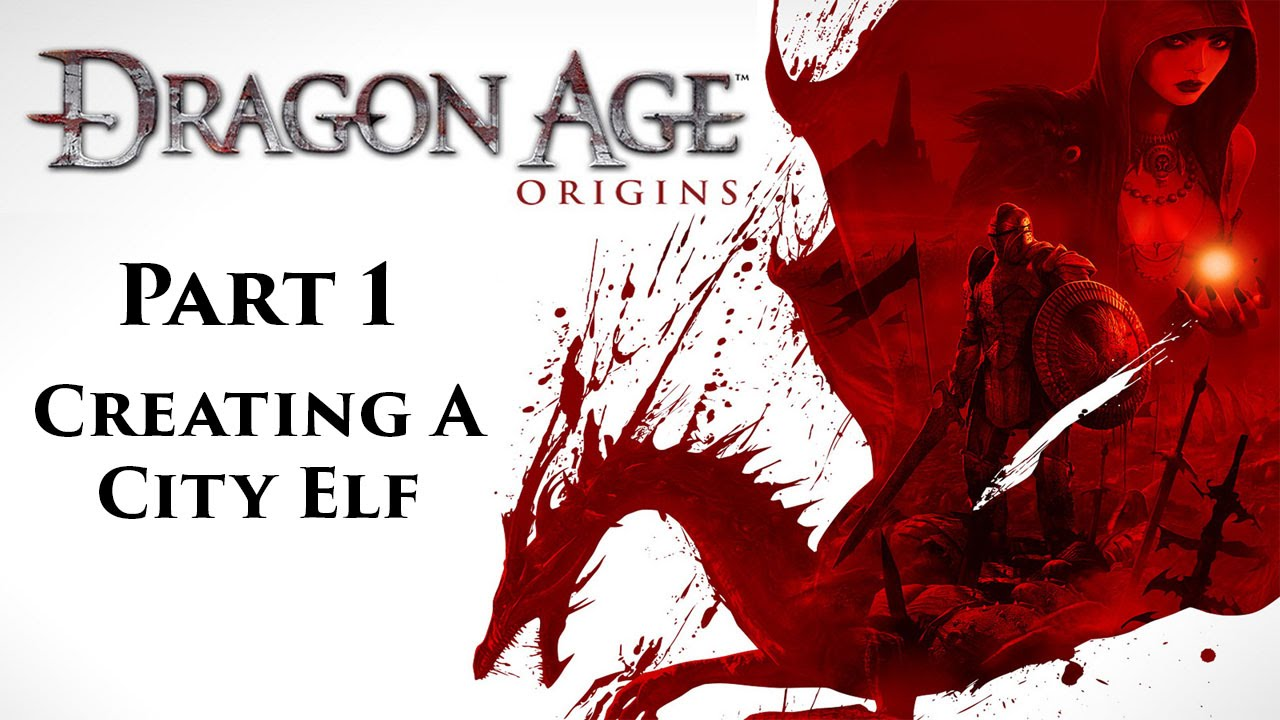 let's play dragon age: origins - part 1: creating a city elf - youtube