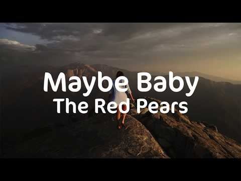 The Red Pears | Maybe Baby