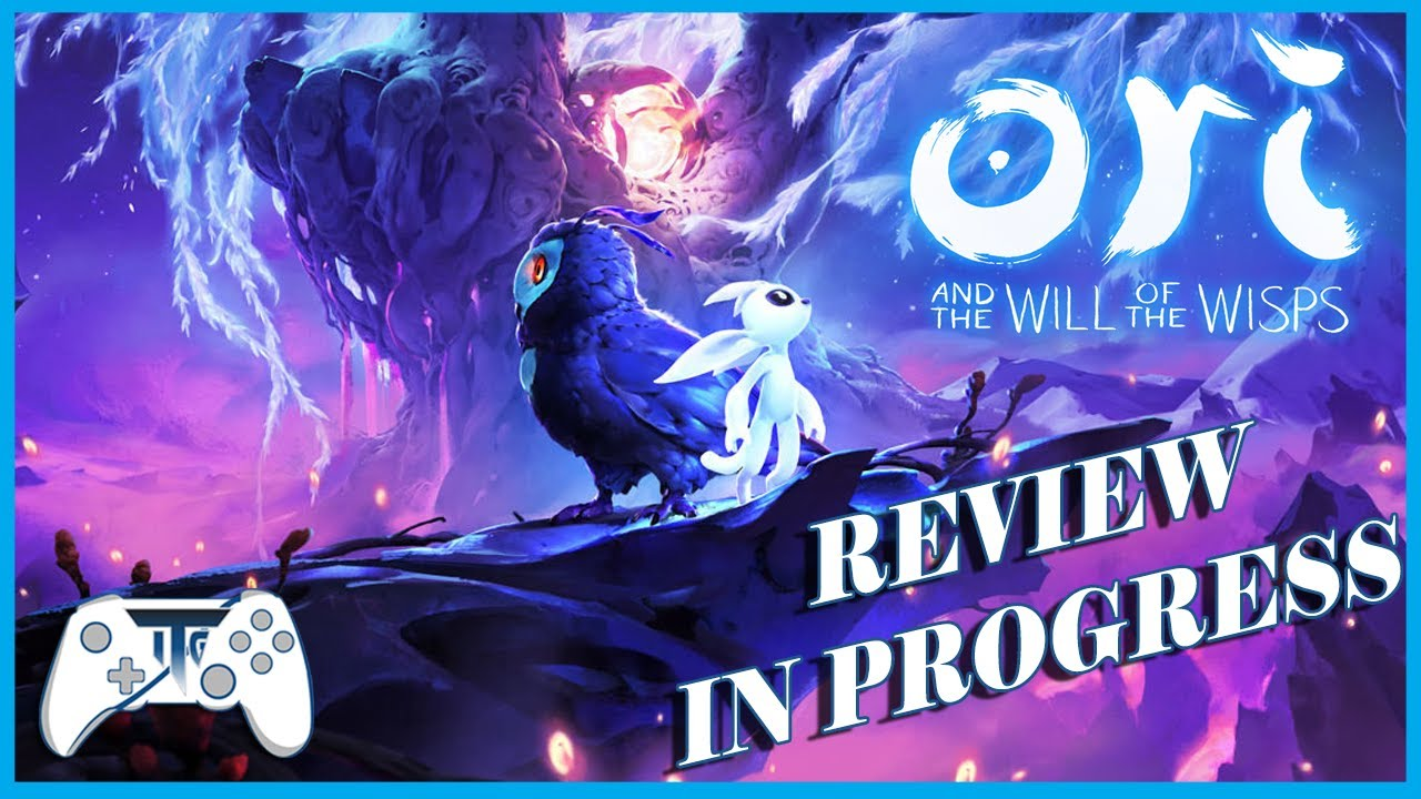 Ori And The Will Of The WISPS - Review - In Progress (Video Game Video Review)