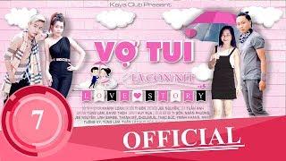 Repeat youtube video VỢ TUI LÀ CON NÍT ( Love Story ) Tập 7: Chia Tay Nhé | Ti Gôn KAYA Club | OFFiCIAL ShortFilm