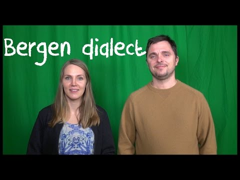 Norwegian Lesson: Bergen Dialect