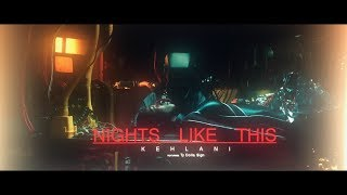Kehlani - Nights Lİke This (feat. Ty Dolla $ign) [Official Video]