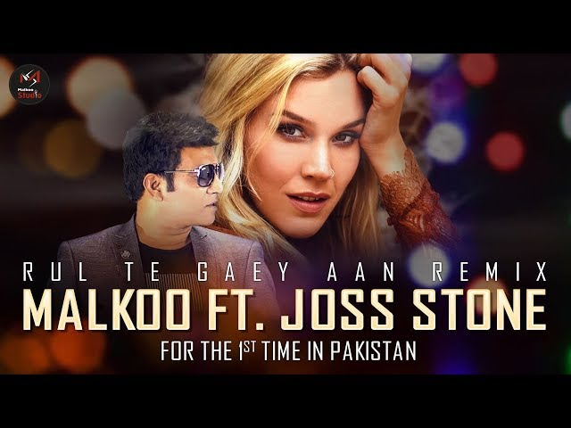 Rul Te Gaey Aan Remix With Joss Stone And Malkoo Ft.