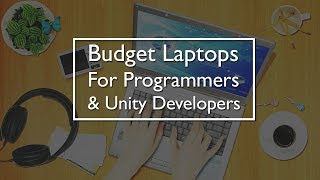 Budget Laptop For Programmers and unity Developers