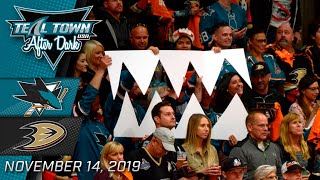 San Jose Sharks @ Anaheim Ducks - 11/14/2019 - Teal Town USA After Dark (Postgame)