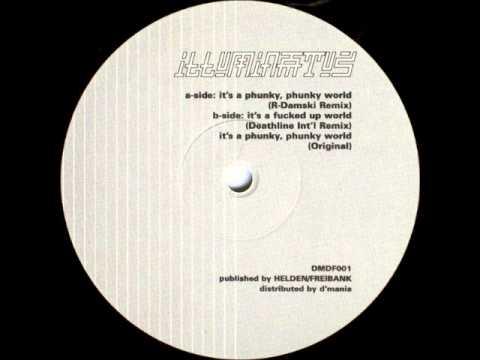 Illuminatus - It's A Phunky, Phunky World (R-Damski Remix)
