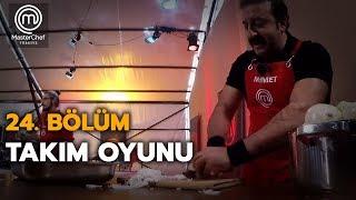 Takım Oyunu   24. Bölüm   MasterChef Türkiye