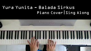 Yura Yunita - Balada Sirkus ( Piano Cover / Karaoke / Sing Along )