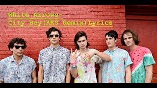 Download White Arrows - City Boy (KKS Remix Lyrics) MP3 song and Music Video