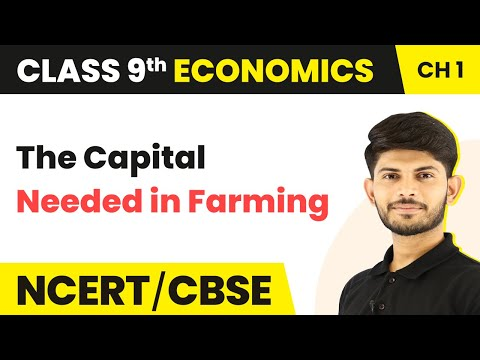 The Capital Needed in Farming | The Story of Village Palampur | Economics | Class 9