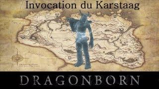 Skyrim Dragonborn : Le pouvoir ou invocation le plus puissant du jeu : Invoquer le Karstaag