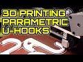 3D Printing Parametric U-Hooks / Lulzbot