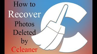 How to Recover Photos and Videos Deleted by Ccleaner Tool