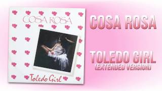 Cosa Rosa - Toledo Girl (Extended Version)