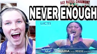 MARIA - NEVER ENOUGH ( INDONESIAN IDOL ) | REACTION
