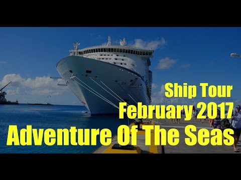 Cruise Ship Tour Feb 2017| Royal Caribbean| Adventure of the Seas