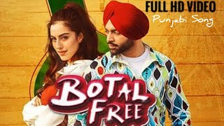 Botal Free - Jordan Sandhu | (Full HD Video) Ft. Samreen Kaur | The Boss | Latest Punjabi Song 2020