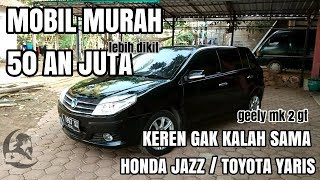 REVIEW GEELY MK2 GT | HATCHBACK MURAH NYAMAN  BONUS SUNROOF