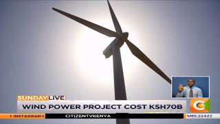 The untapped power- Wind power project cost Ksh. 70b #SundayLive