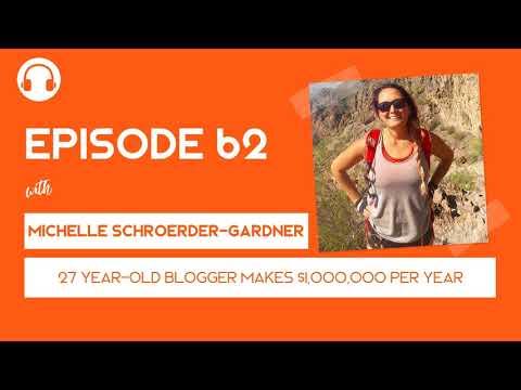 EP062: 27 Year Old Blogger Makes $1,000,000 Per Year  with Michelle SchroederGardner