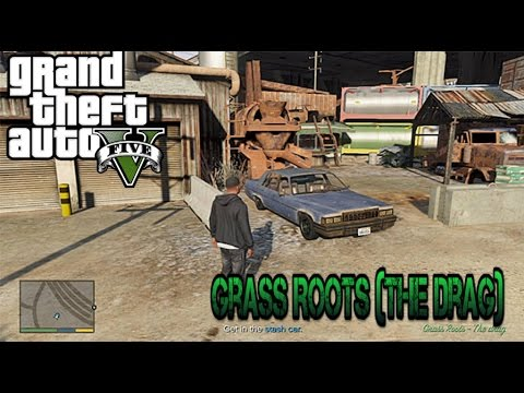 GTA 5 Grass Roots - The Drag