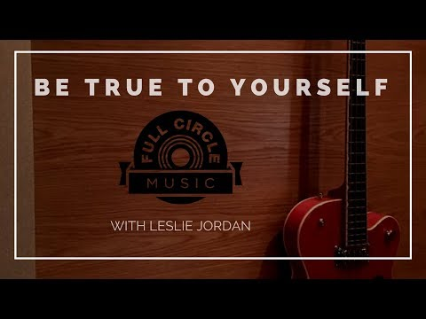 Full Circle Music Show episode 48: Be True To Yourself with Leslie Jordan
