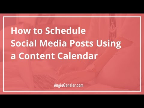 How to Schedule Social Media Posts using a Content Calendar (2018)