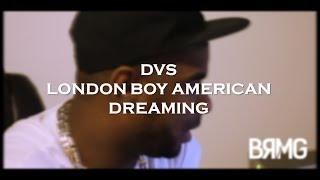 Download Insight: DVS - London Boy American Dreaming (Out Now) - [@TheRealDVS @BlueReignMG] MP3 song and Music Video