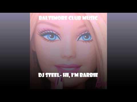 DJ Steel-Hi, I'm Barbie [Hip-Hop/Baltimore Club Music Remix]