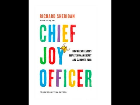 Chief Joy Officer: How Great Leaders Elevate Human Energy & Eliminate Fear with Richard Sheridan